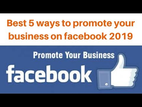 Best 5 ways to promote your business on facebook 2019