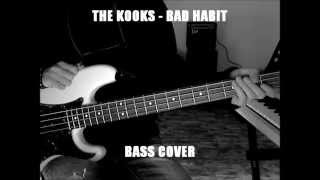 The Kooks   Bad Habit [Bass Cover] + Tab