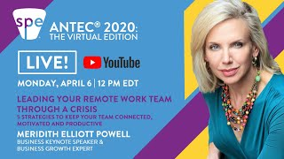 ANTEC 2020: The Virtual Edition - Leading Your Remote Work Team Through A Crisis