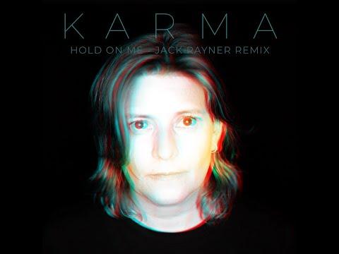 """Karma, Jack Rayner - """"Hold On Me"""" - Jack Rayner remix"""