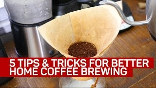 5 tips for brewing better coffee at home