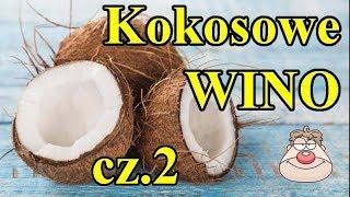Wino Kokosowe cz.2 - eksperyment - dosładzanie syropem cukrowym