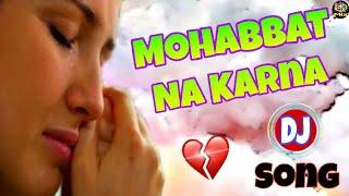Mohabbat Na Karna (Sed Mix) Hindi DJ Mix