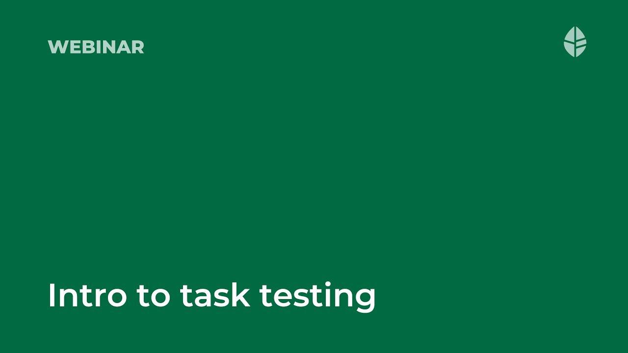 Intro to task testing with Selma Zafar Video Thumbnail