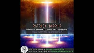Patrick Harpur | Unpacking The Paranormal, Our Daimonic Reality, Myth, & Alchemy