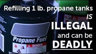 STOP! Never refill 1 lb. propane bottles