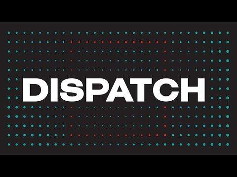 Dispatch Launch Trailer