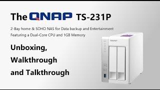 The QNAP TS-231p 2-Bay Cost Effective NAS Unboxing, Walkthrough and Talkthrough
