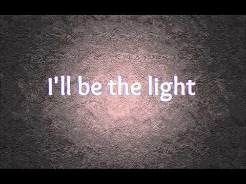 I'll be the light - Colton Dixon (Lyrics)