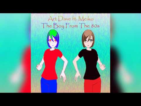 Art Dave feat. Meiko - The Boy From The 80s
