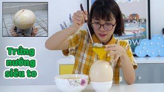 Làm Quả Trứng Nướng Siêu To Khổng Lồ