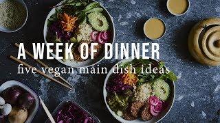 A WEEK OF VEGAN DINNERS   Good Eatings