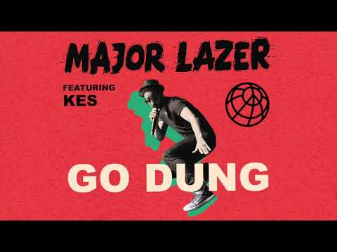 Major Lazer – Go Dung Ft Kes