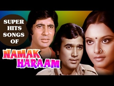 Amitabh Bachchan, Rajesh Khanna, Rekha   Namak Haraam Songs   Superhit Hindi Songs