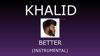 Khalid   Better (Instrumental)
