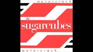 The Sugarcubes - Motorcrash