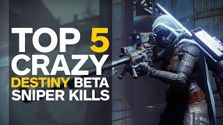 Destiny's Top 5 Crazy Sniper Kills