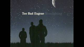 TOO BAD EUGENE-PREMODERN DONNA.wmv