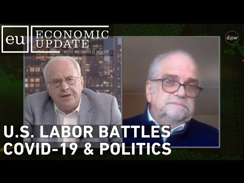 Economic Update: U.S. Labor Battles Covid 19 & Politics