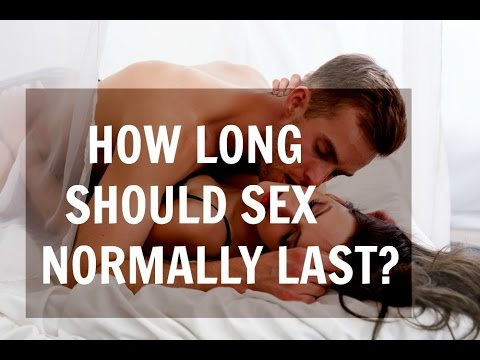 How Long Should Sex Normally Last?