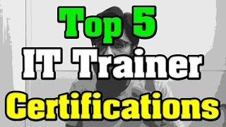 🔻Top 5 IT Trainer Certifications 🔺