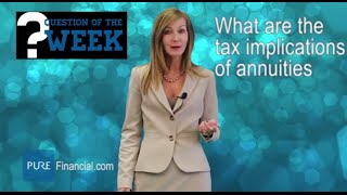 What are the Tax Implications of Annuities?