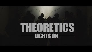 Theoretics - Lights On - (with Chimaroke Abuachi, Mark Hoy)