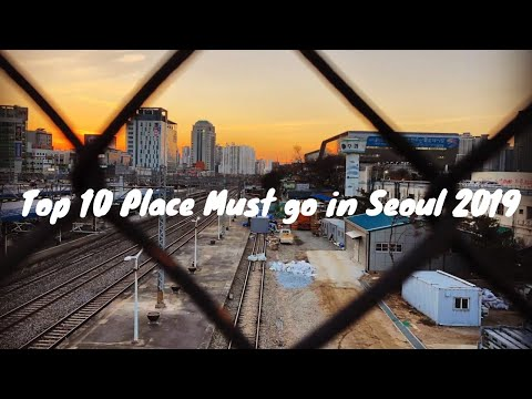 Top 10 Place Must go in Seoul 2019