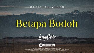 Download lagu Langit Sore Betapa Bodoh Mp3