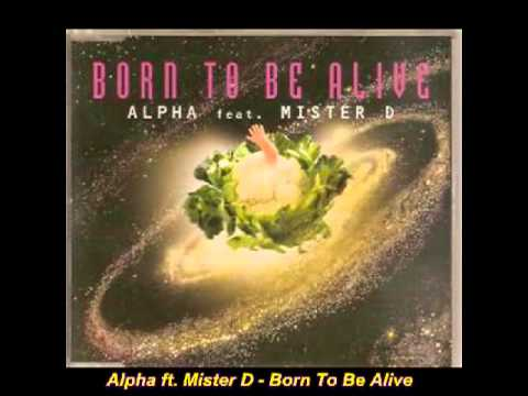 Born to be Alive (Song) by Alpha