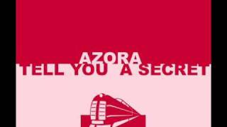 Azora - Tell You A Secret
