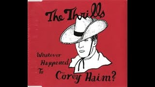 Thrills - Whatever Happened To Corey Haim