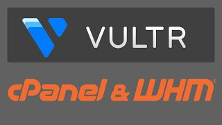 How To Install cPanel / WHM on Vultr Cloud Server