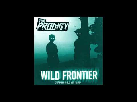 The Prodigy 'Wild Frontier' (Shadow Child VIP Remix)