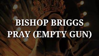 Bishop Briggs   Pray (Lyrics)
