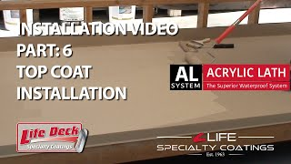 Step 6: Colored Top Coat Installation - Life Deck AL System