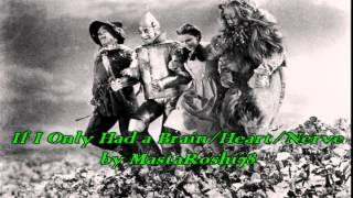 Wizard of OZ - If I Only had a Brain/Heart/Nerve Cover!