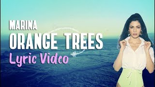 Marina - Orange Trees (Lyrics) 🍊🌴