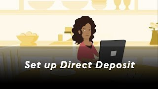 Click to view 'Set up Direct Deposit' Video