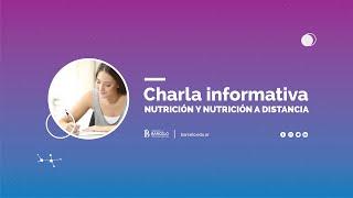 Charla Informativa Nutrición y Nutrición a distancia