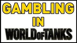Gambling in World of Tanks