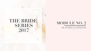 "The Bride Series: Module #2- ""PLANNING & FINESE"""