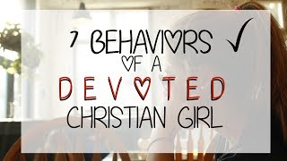 7 Behaviors of a Devoted Christian Girl