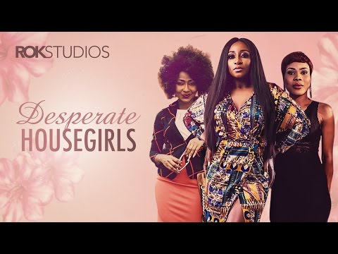 Desperate House Girls [S01E01] Latest 2016 Nigerian Nollywood Drama Series