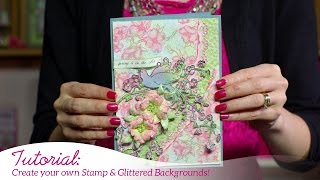 How to Create your Own Stamped and Glittered Background