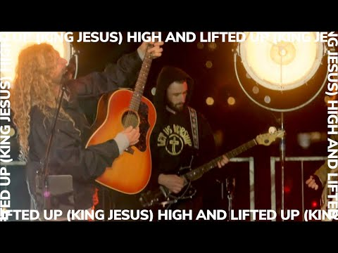 High and Lifted Up (King Jesus)