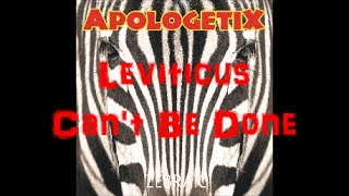 ApologetiX Leviticus Can't Be Done