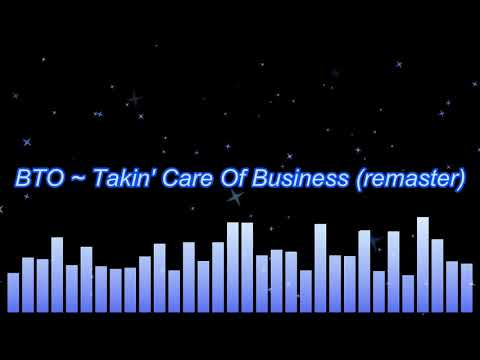 BTO ~ Takin' Care Of Business (remaster)