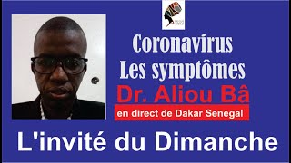CoronavirusLes symptômes –  Dr. Aliou Bâ est L'invité du Dimanche