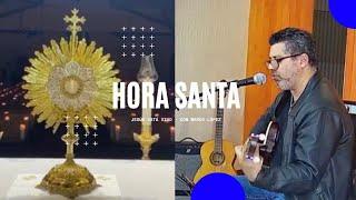 Hora Santa - Jesús Esta Vivo  Con Marco López